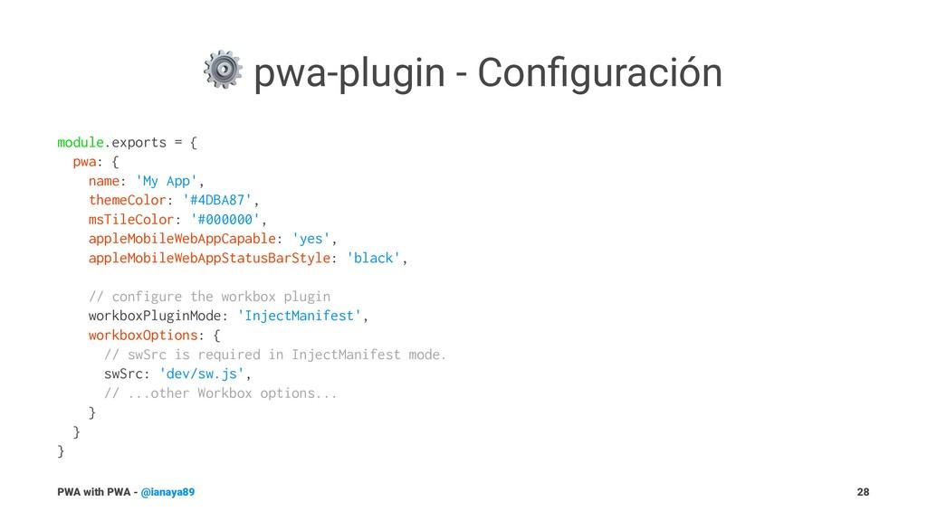 ⚙ pwa-plugin - Configuración module.exports = { ...