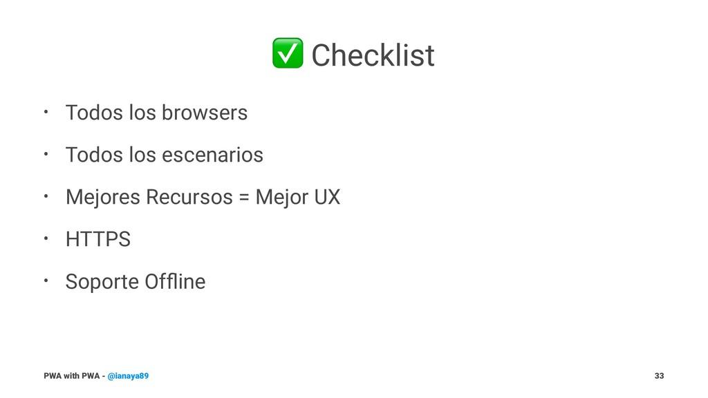 ✅ Checklist • Todos los browsers • Todos los es...