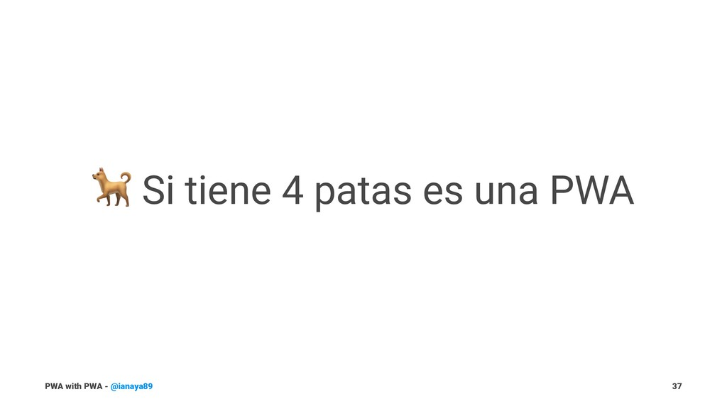 ! Si tiene 4 patas es una PWA PWA with PWA - @i...