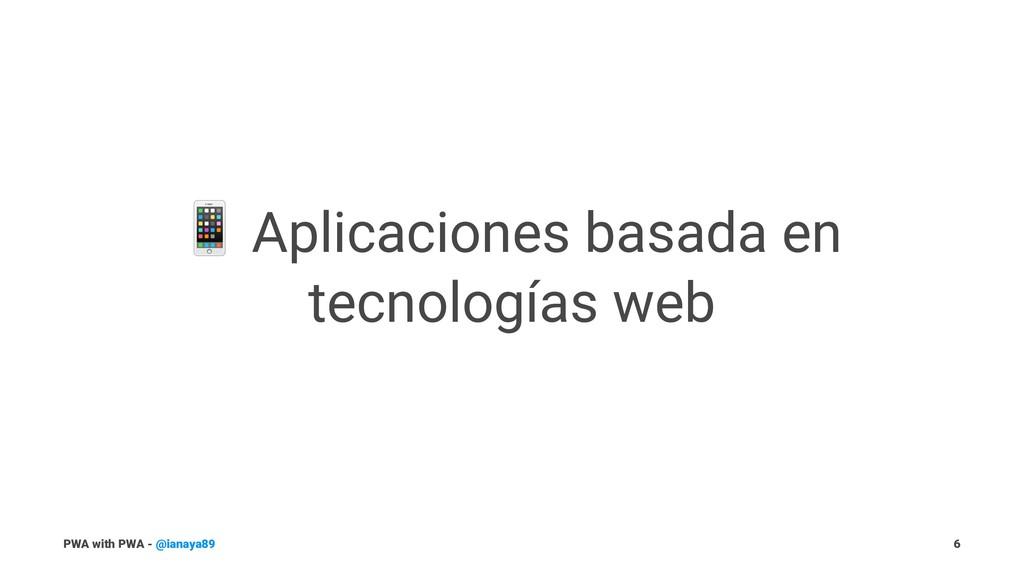 ! Aplicaciones basada en tecnologías web PWA wi...