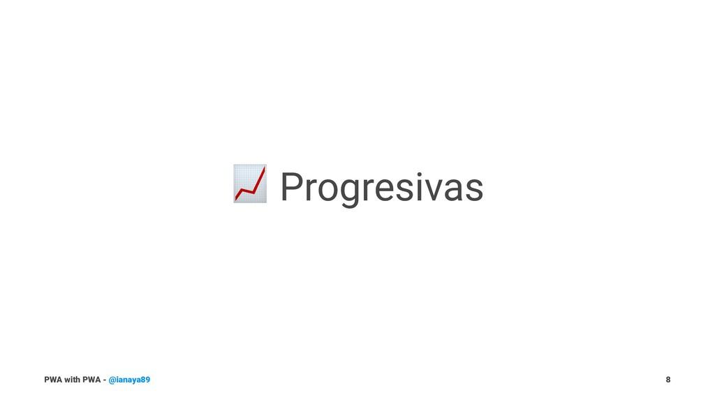 ! Progresivas PWA with PWA - @ianaya89 8