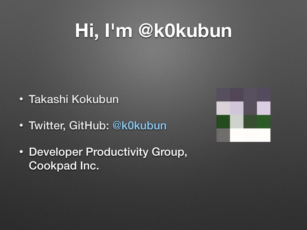 Hi, I'm @k0kubun • Takashi Kokubun • Twitter, G...