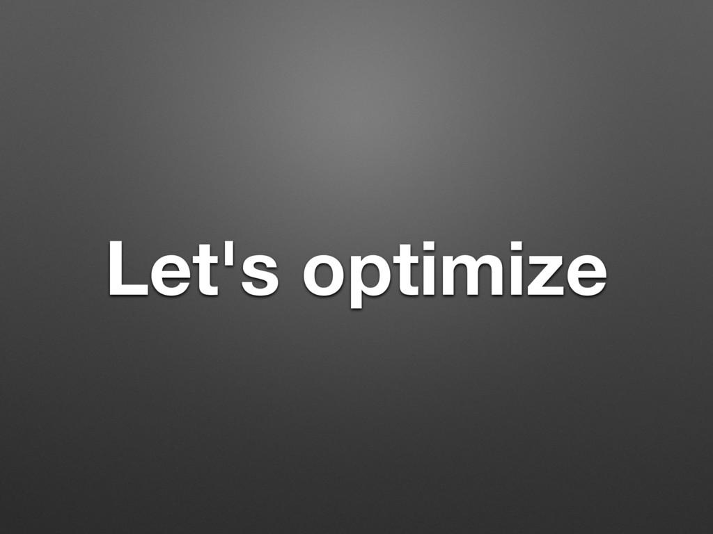 Let's optimize