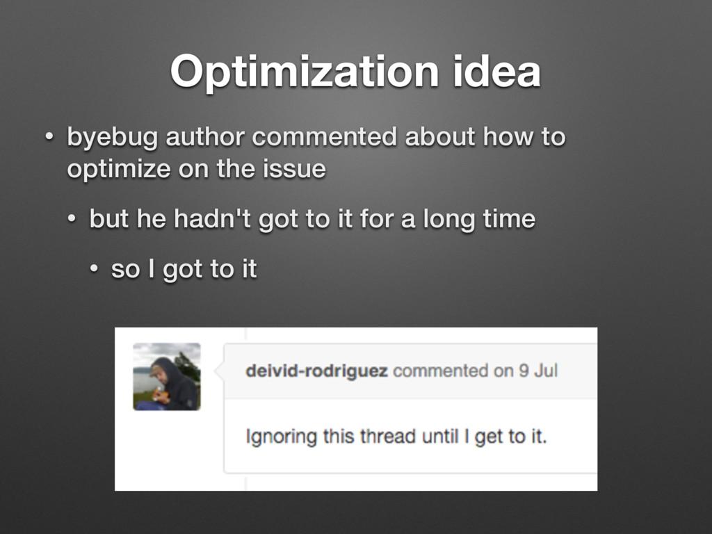 Optimization idea • byebug author commented abo...
