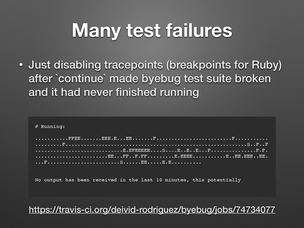 Many test failures • Just disabling tracepoints...