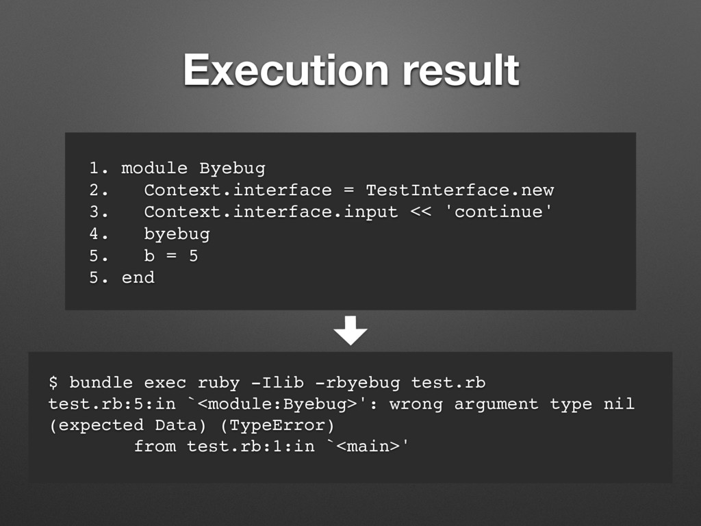 Execution result 1. module Byebug 2. Context.in...
