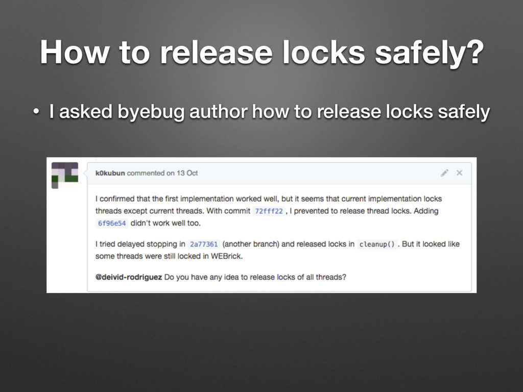 How to release locks safely? • I asked byebug a...