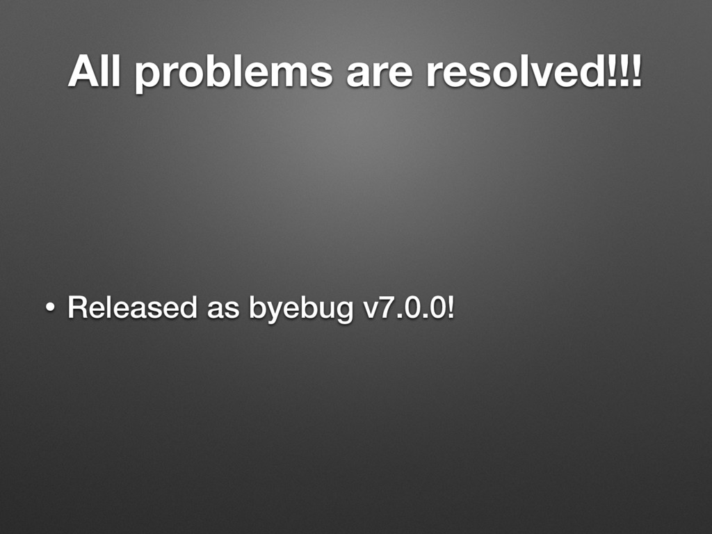 All problems are resolved!!! • Released as byeb...