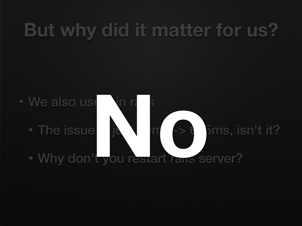 But why did it matter for us? • We also use it ...