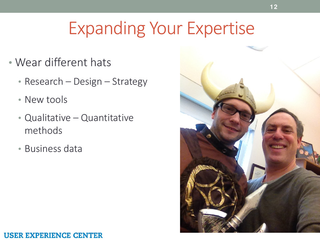 Expanding Your Expertise 12 • Wear different ha...