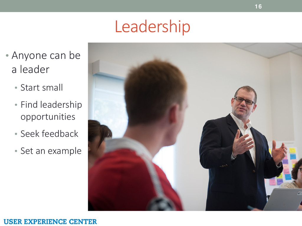 Leadership 16 • Anyone can be a leader • Start ...