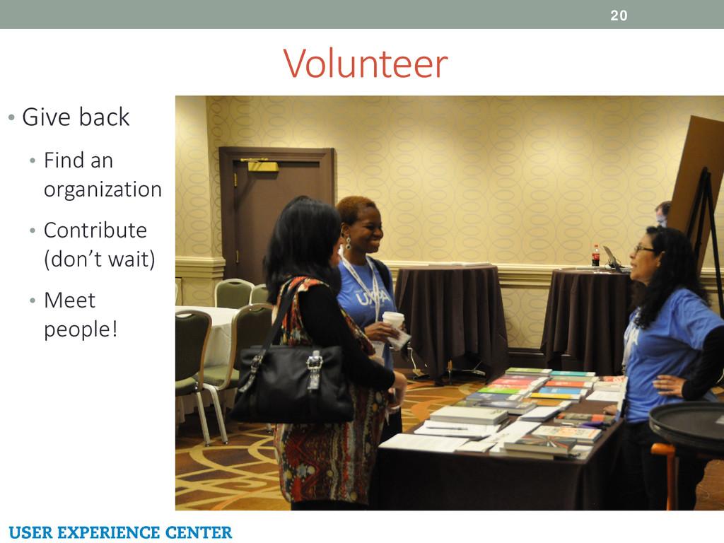 Volunteer 20 • Give back • Find an organization...