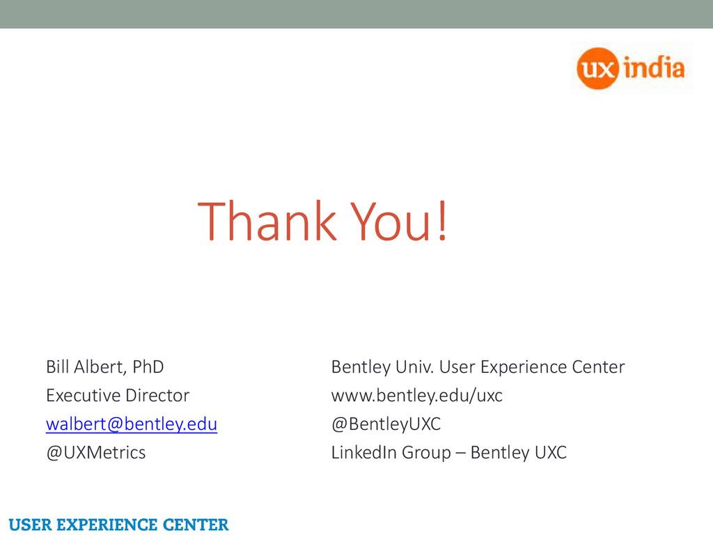 Thank You! Bill Albert, PhD Bentley Univ. User ...