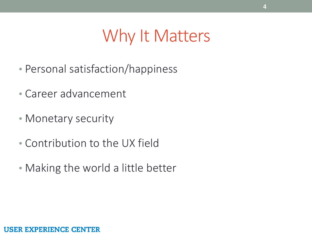 Why It Matters • Personal satisfaction/happines...