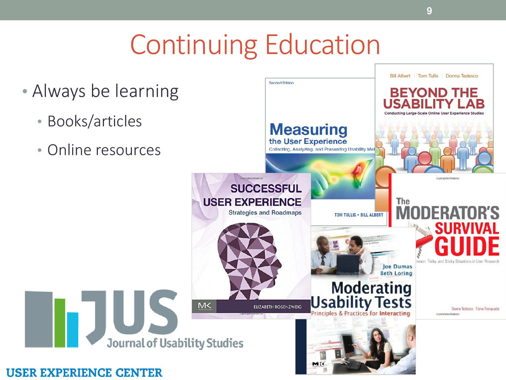 Continuing Education 9 • Always be learning • B...