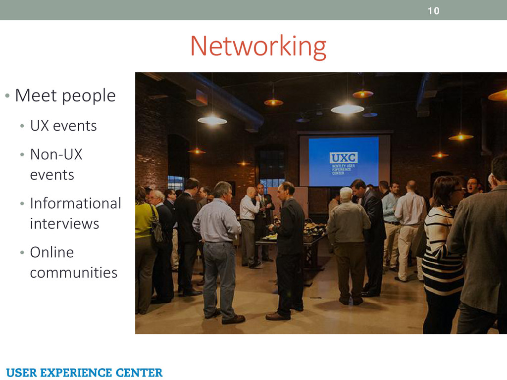 Networking 10 • Meet people • UX events • Non-U...