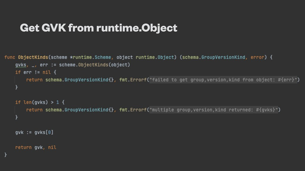 Get GVK from runtime.Object
