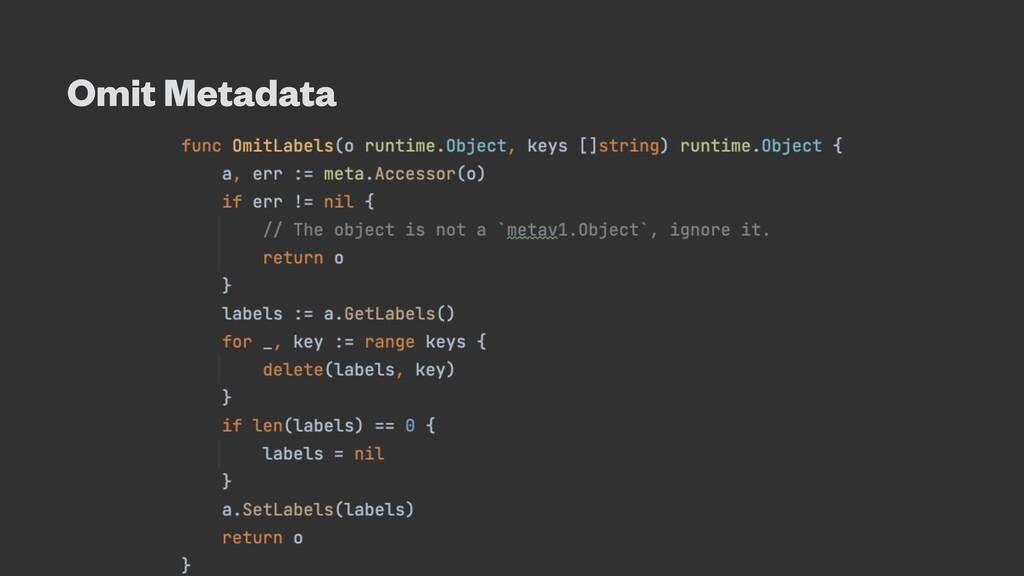 Omit Metadata