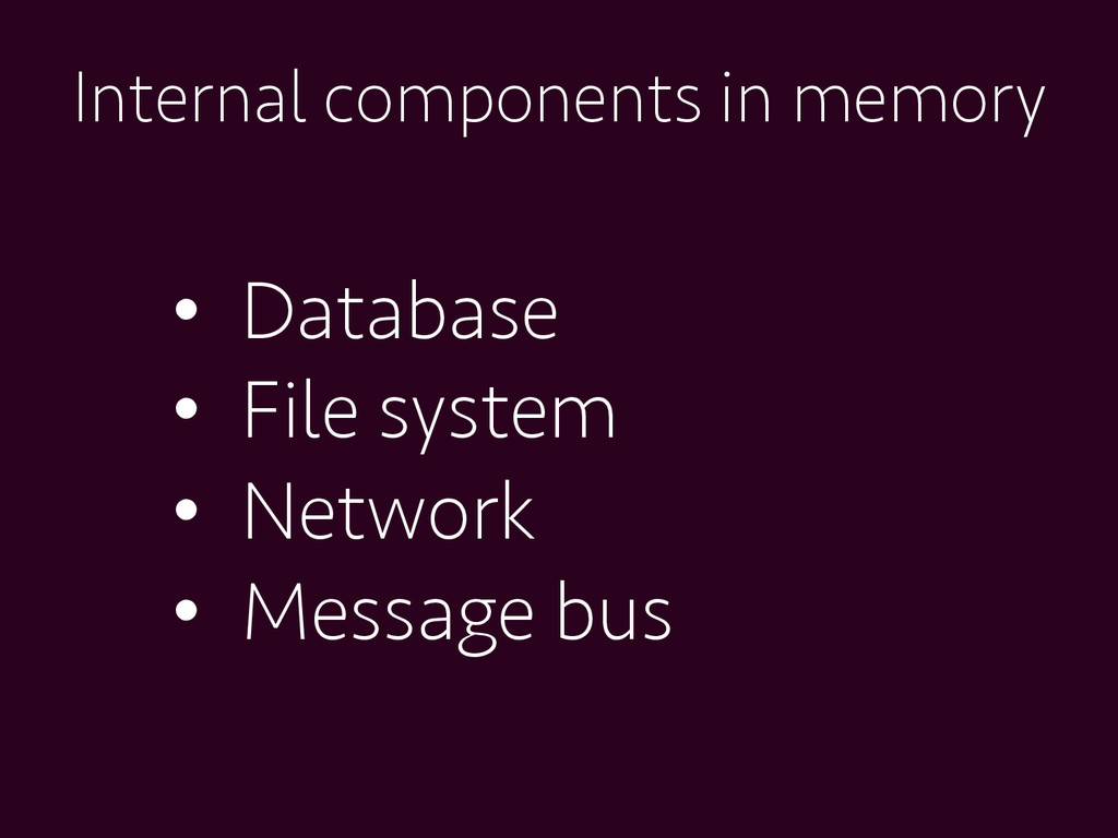 Internal components in memory •  Database •  Fi...