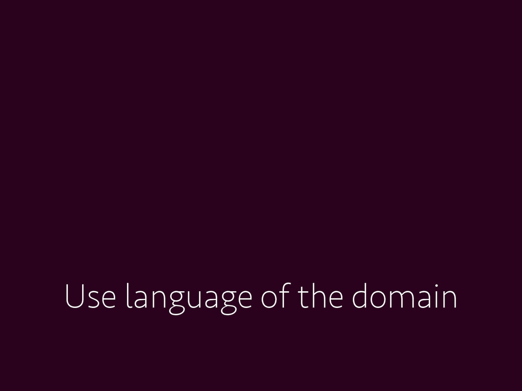 Use language of the domain