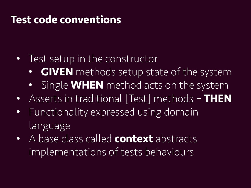 Test code conventions •  Test setup in the cons...