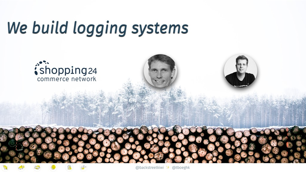 @backstreetkiwi ✨ @tboeghk We build logging sys...