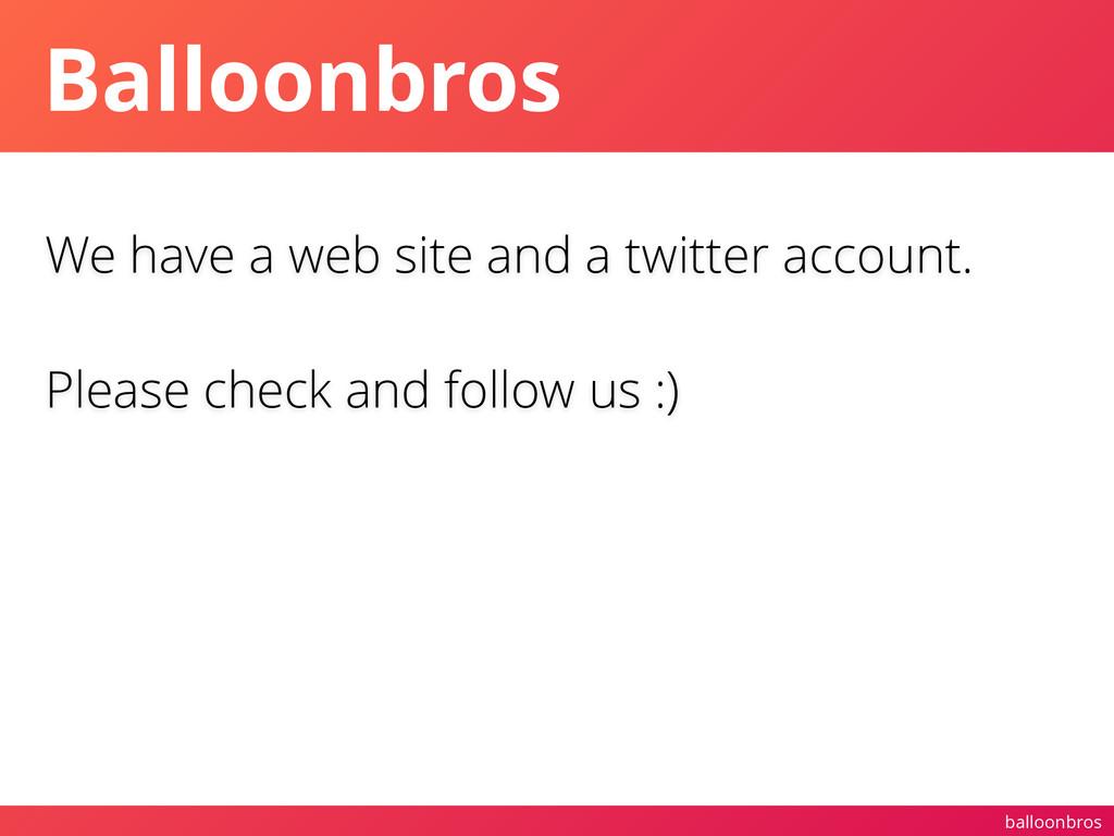 balloonbros Balloonbros We have a web site and ...