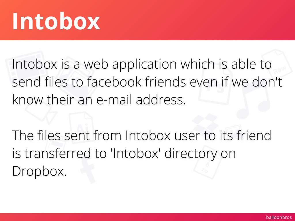 balloonbros Intobox Intobox is a web applicatio...