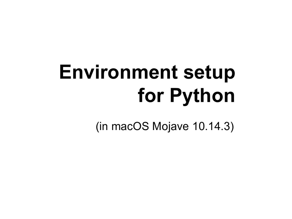 Environment setup for Python (in macOS Mojave 1...