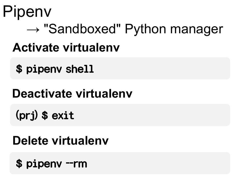 "Pipenv → ""Sandboxed"" Python manager (prj) $ exi..."