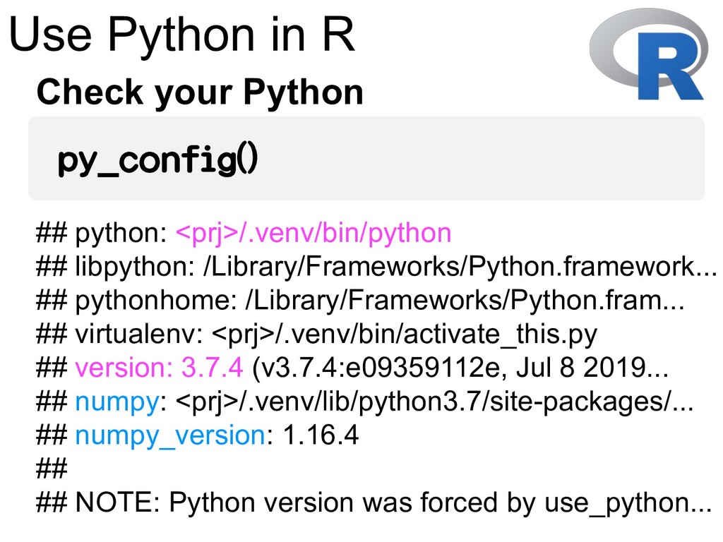 Use Python in R Check your Python py_config() #...