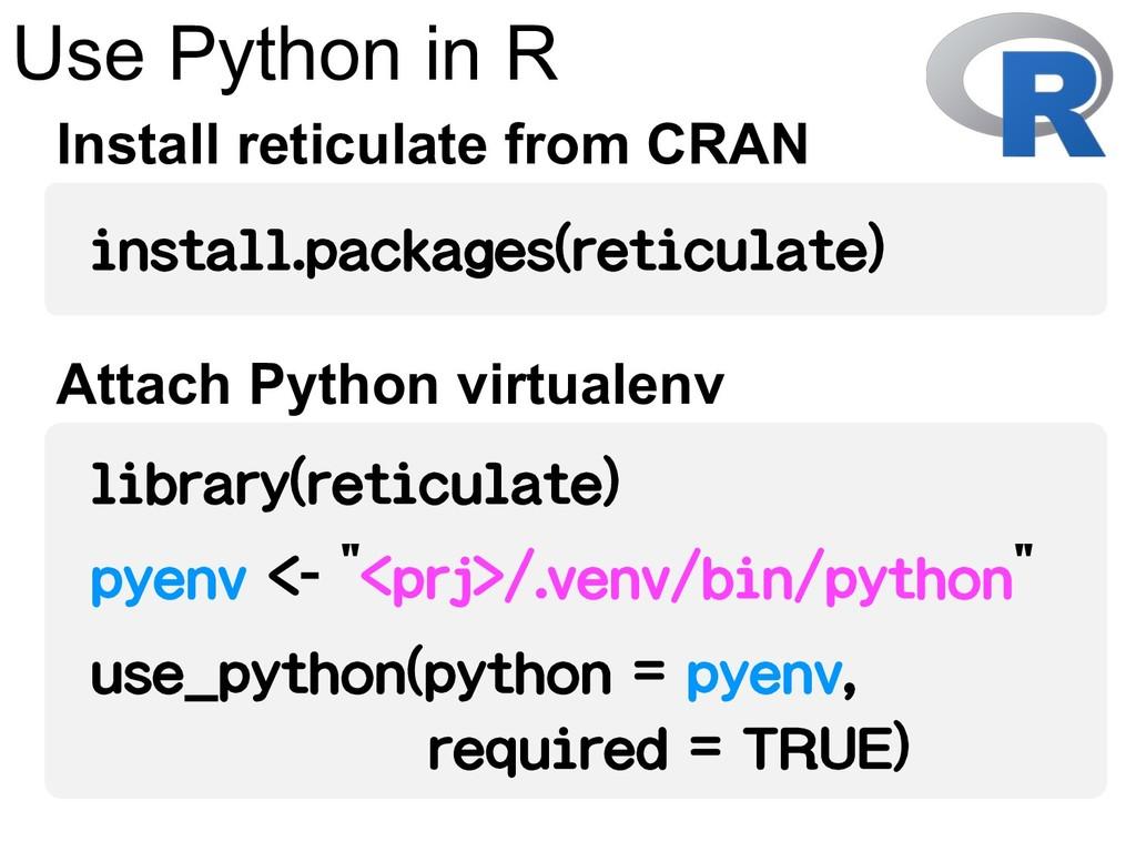 "library(reticulate) pyenv <- ""<prj>/.venv/bin/p..."