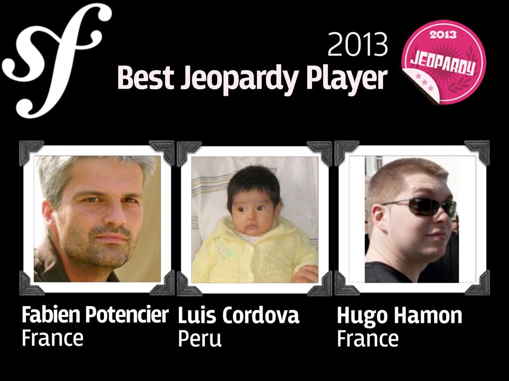 Fabien Potencier France Luis Cordova Peru Hugo ...