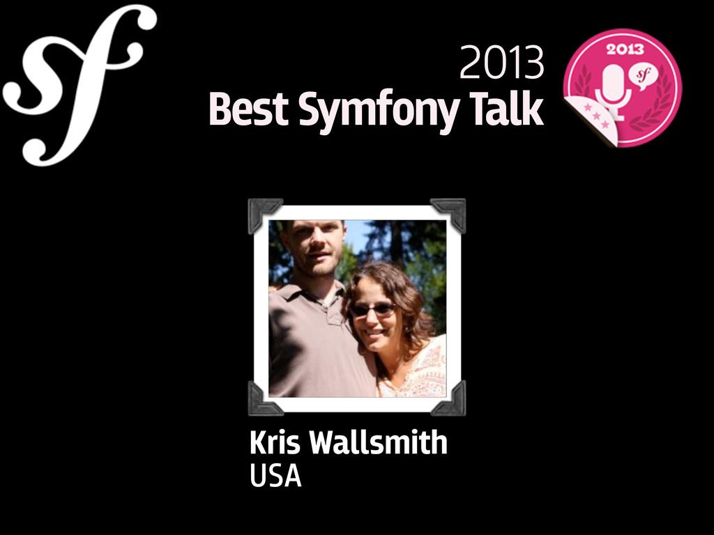 Kris Wallsmith USA 2013 Best Symfony Talk