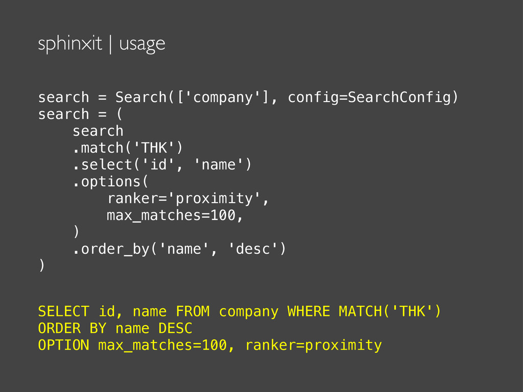 sphinxit | usage search = Search(['company'], c...