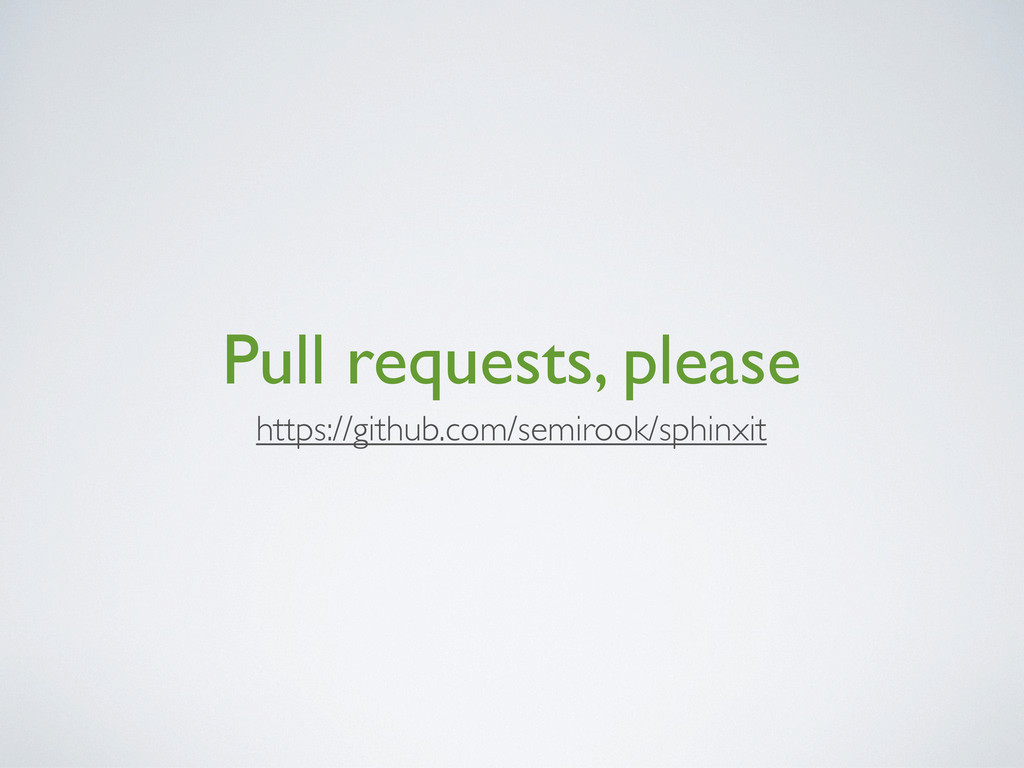 Pull requests, please https://github.com/semiro...