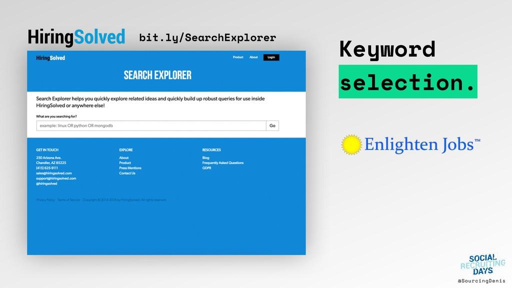@SourcingDenis bit.ly/SearchExplorer Keyword se...
