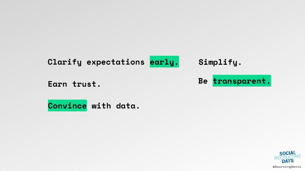 @SourcingDenis Earn trust. Be transparent. Conv...