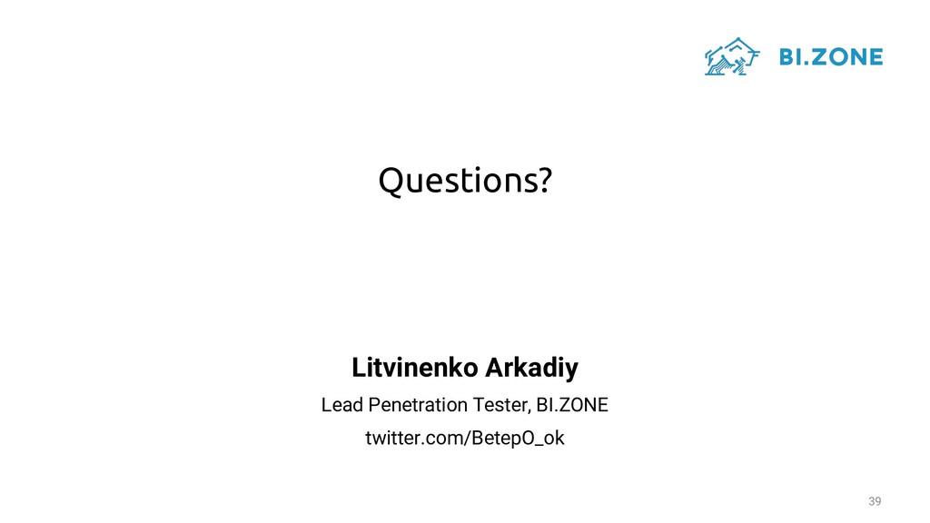 Questions? 39 Litvinenko Arkadiy Lead Penetrati...