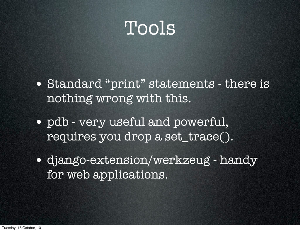 """Tools • Standard """"print"""" statements - there is ..."""
