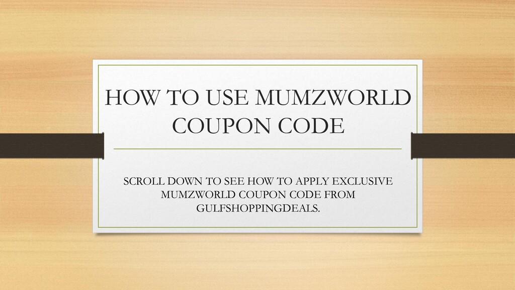 HOW TO USE MUMZWORLD COUPON CODE SCROLL DOWN TO...