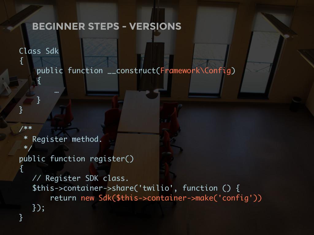 BEGINNER STEPS - VERSIONS Class Sdk { public fu...