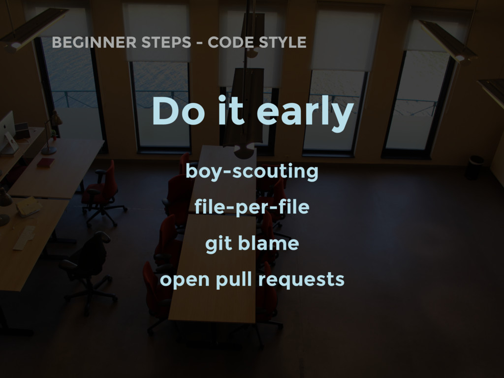 BEGINNER STEPS - CODE STYLE Do it early boy-sco...