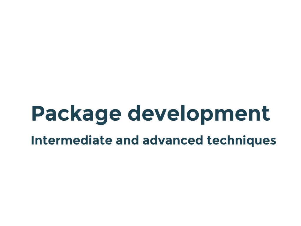 Package development Intermediate and advanced t...