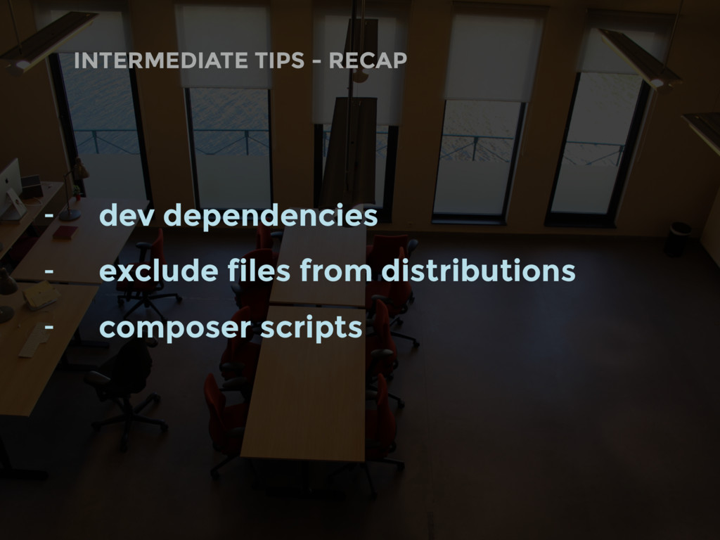 INTERMEDIATE TIPS - RECAP - dev dependencies - ...