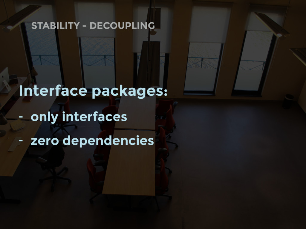 STABILITY - DECOUPLING Interface packages: - on...