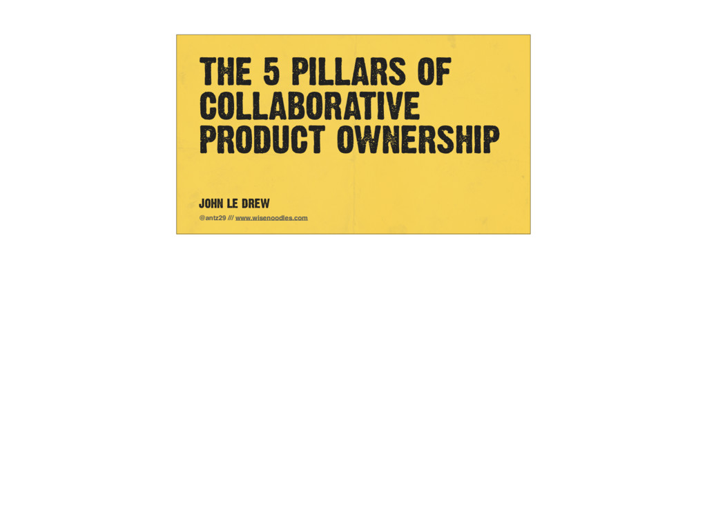 THE 5 PILLARS OF COLLABORATIVE PRODUCT OWNERSHI...