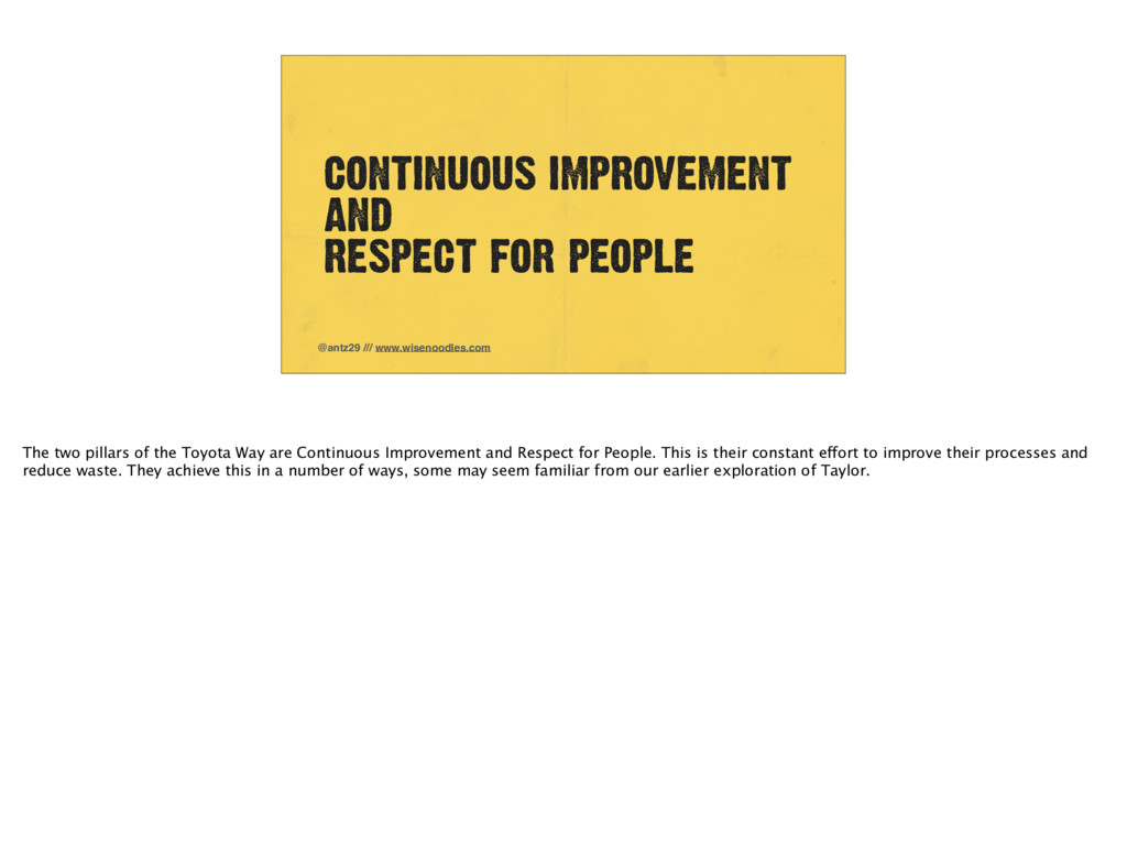 CONTINUOUS IMPROVEMENT AND RESPECT FOR PEOPLE @...