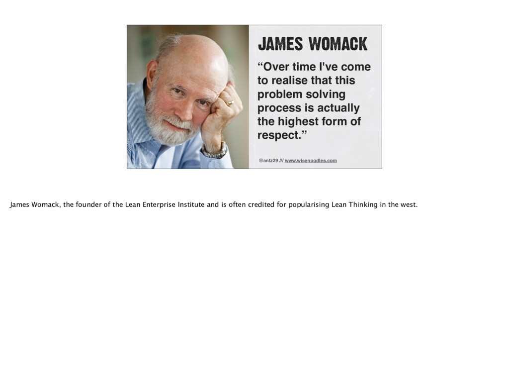 "JAMES WOMACK ""Over time I've come to realise th..."