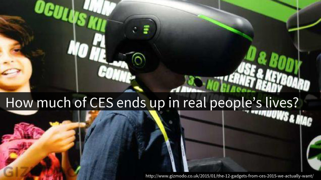 How much of CES ends up in real people's lives?...